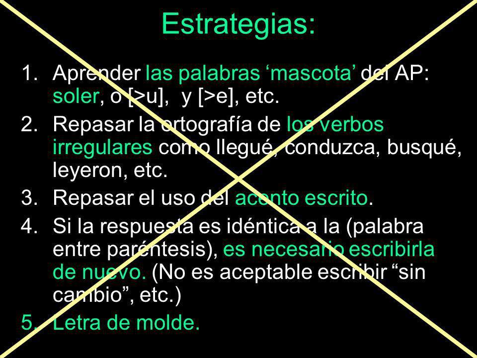 Estrategias:Aprender las palabras 'mascota' del AP: soler, o [>u], y [>e], etc.